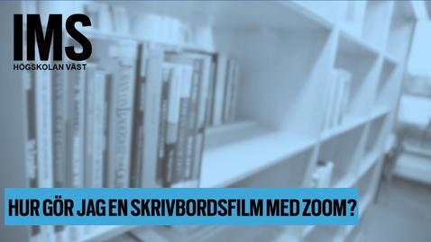 Thumbnail for entry Hur gör jag en skrivbordsfilm med Zoom?/ How do I make a screen recording with Zoom?