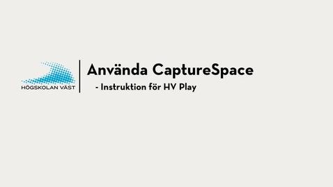 Thumbnail for entry Använda CaptureSpace