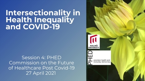 Thumbnail for entry Session 4 - Intersectionality in Health Inequality and COVID-19