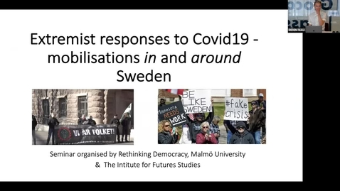 Thumbnail for entry REDEM Seminar - Extremist responses to Covid19 - Mobilizations in and around Sweden