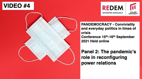 Thumbnail for entry PANDEMOCRACY Panel 2 - The pandemic's role in reconfiguring power relations
