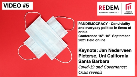 Thumbnail for entry PANDEMOCRACY Keynote: Jan Nederveen Pieterse - Covid-19 and Governance: Crisis reveals