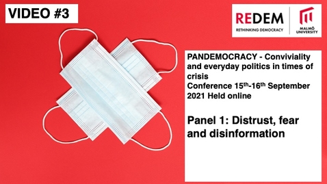 Thumbnail for entry PANDEMOCRACY Panel 1. Distrust, fear and disinformation