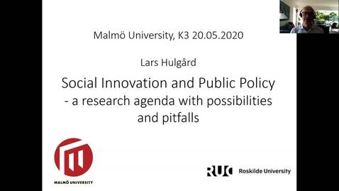 Thumbnail for entry Lars Hulgård K3 seminar May 20, 2020: Social Innovation and Public Policy