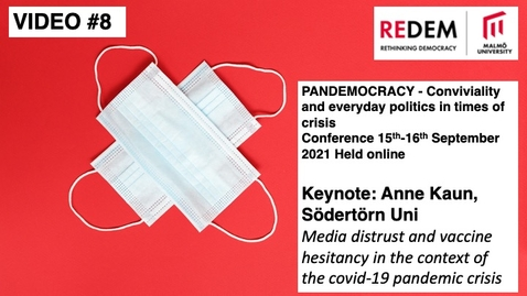 Thumbnail for entry PANDEMOCRACY Keynote: Anna Kaun - Media distrust and vaccine hesitancy in the context of the covid-19 pandemic crisis