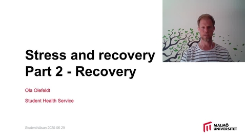 Thumbnail for entry Stress and recovery -Part 2