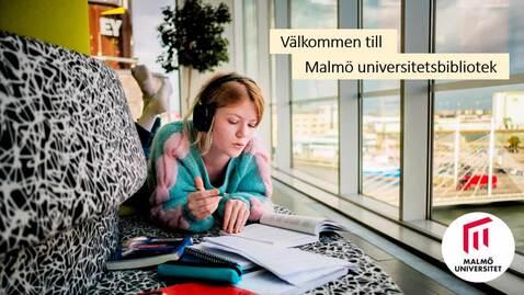 Thumbnail for entry Välkommen till Malmö universitetsbibliotek!