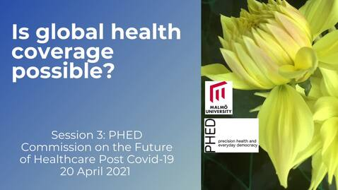 Thumbnail for entry Session 3 - Is global health coverage possible?