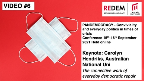 Thumbnail for entry PANDEMOCRACY Keynote: Carolyn Hendriks - The Connective Work of Everyday Democratic Repair