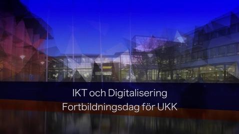 Miniatyr för inlägg IKT och Digitalisering - Fortbildningsdag för UKK