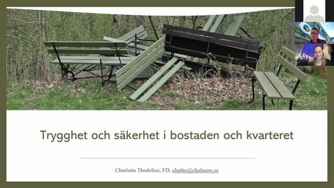 Charlotta Thodelius: Säkerhet och trygghet i bostaden och kvarteret