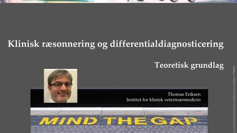 Thumbnail for entry 1. Klinisk ræsonnering og differentialdiagnosticering - teoretisk grundlag