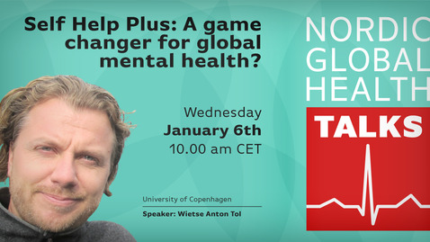 Thumbnail for entry Nordic Global Health Talks #1: Self Help Plus - A game changer for global mental health