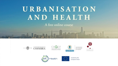 Thumbnail for entry Urbanisation and health – A Free Online Course