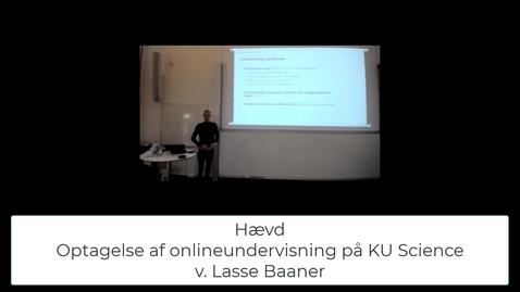 Thumbnail for entry Hævd - Optagelser fra auditori-/onlineundervisning på KU Science
