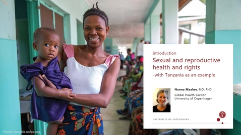 Thumbnail for entry Introduction to sexual and reproductive health and rights: An overall framework and Tanzania as an example
