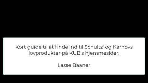 Thumbnail for entry Adgang til Schultz' og Karnovs  produkter via Københavns Universitetsbibliotek, KUB