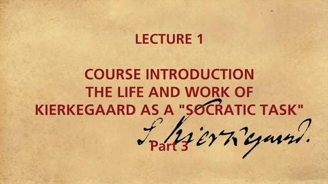 Thumbnail for entry KIERKEGAARD_LECTION_1_3