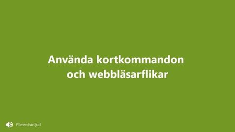 Miniatyr för inlägg Använda kortkommandon och webbläsarflikar