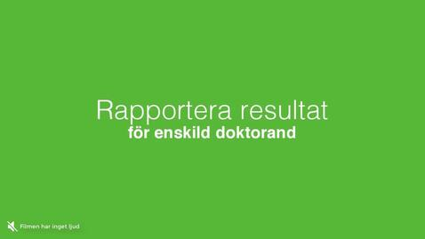 Miniatyr för inlägg Rapportera resultat på enskild doktorand