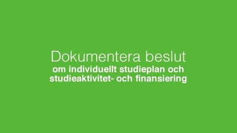 Miniatyr för inlägg Dokumentera beslut om individuell studieplan och Studieaktivitet och –finansiering