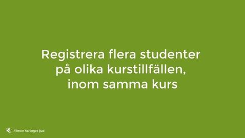 Miniatyr för inlägg Registrera flera på olika kurstillfällen