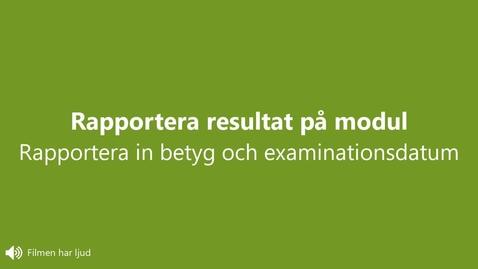 Miniatyr för inlägg Rapportera resultat: rapportera betyg och examinationsdatum