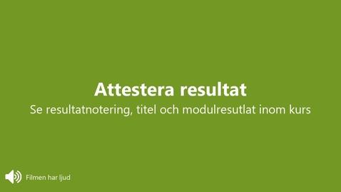 Miniatyr för inlägg Attestera resultat: Se resultatnotering, titel och modulresultat