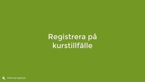 Miniatyr för inlägg Registrera på kurstillfälle