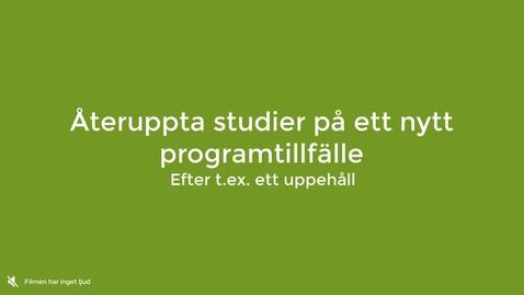 Miniatyr för inlägg Återuppta studier på annat programtillfälle