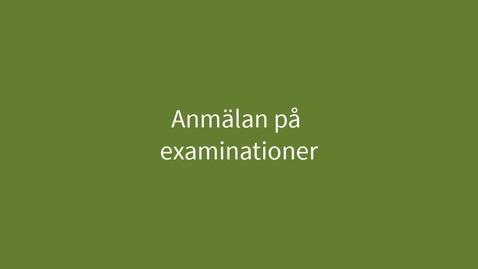 Miniatyr för inlägg Anmäl till examinationstillfällen i Ladok