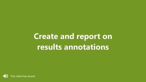 Miniatyr för inlägg Create and report on results annotations