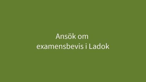 Miniatyr för inlägg Ansök om examensbevis i Ladok