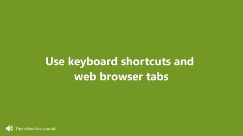 Miniatyr för inlägg Use keyboard  shortcuts and web browser tabs