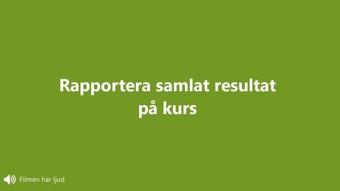 Miniatyr för inlägg Rapportera samlat resultat på kurs