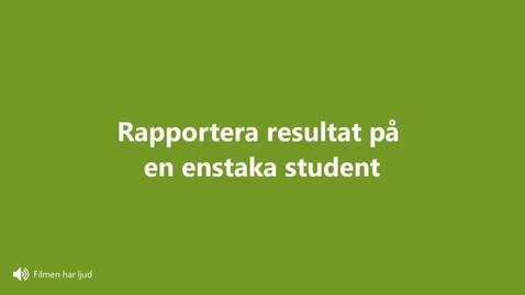 Miniatyr för inlägg Rapportera på en enskild student