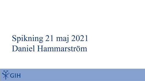 Thumbnail for entry Spikning av Daniel Hammarströms avhandling den 21 maj