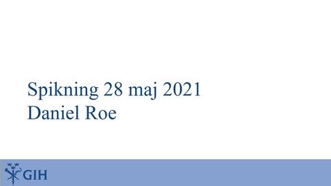 Thumbnail for entry Spikning av Daniel Roes avhandling den 28 maj