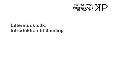 Thumbnail for entry Introduktion til 'Samling'