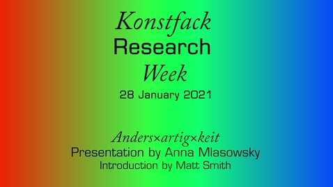 Thumbnail for entry Research Week 2021: Anders×artig×keit