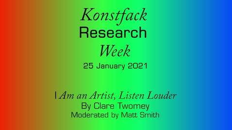 Thumbnail for entry Research Week 2021: I Am an Artist, Listen Louder